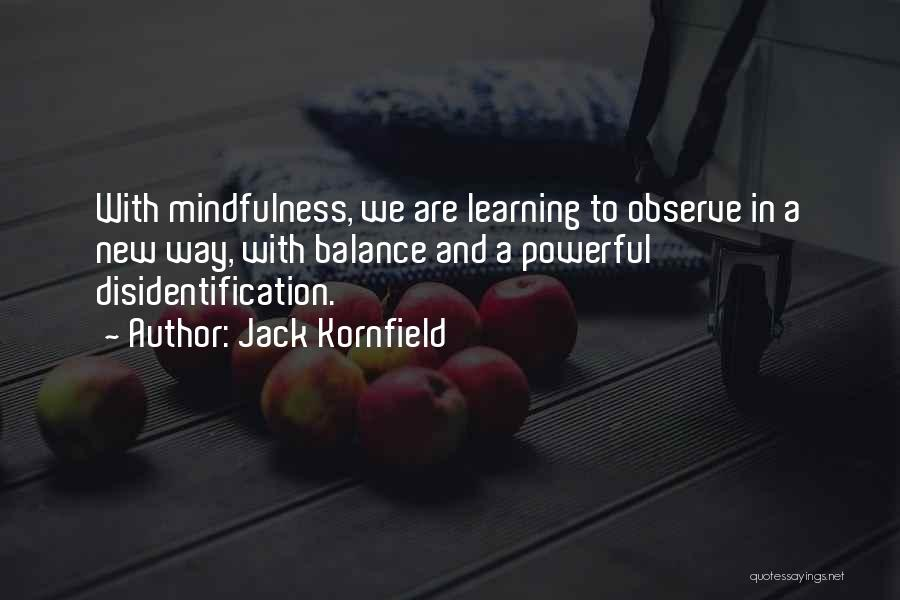 Disidentification Quotes By Jack Kornfield