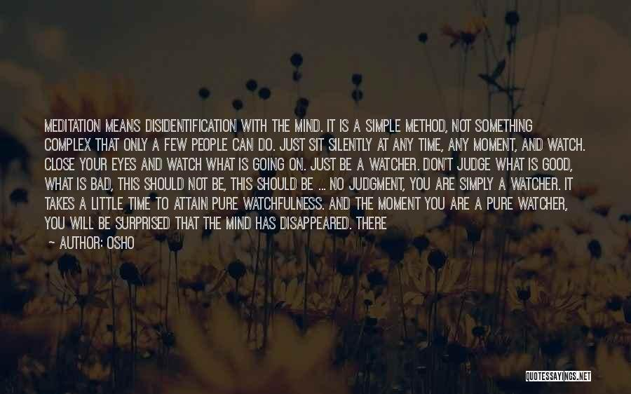 Disidentification Quotes By Osho