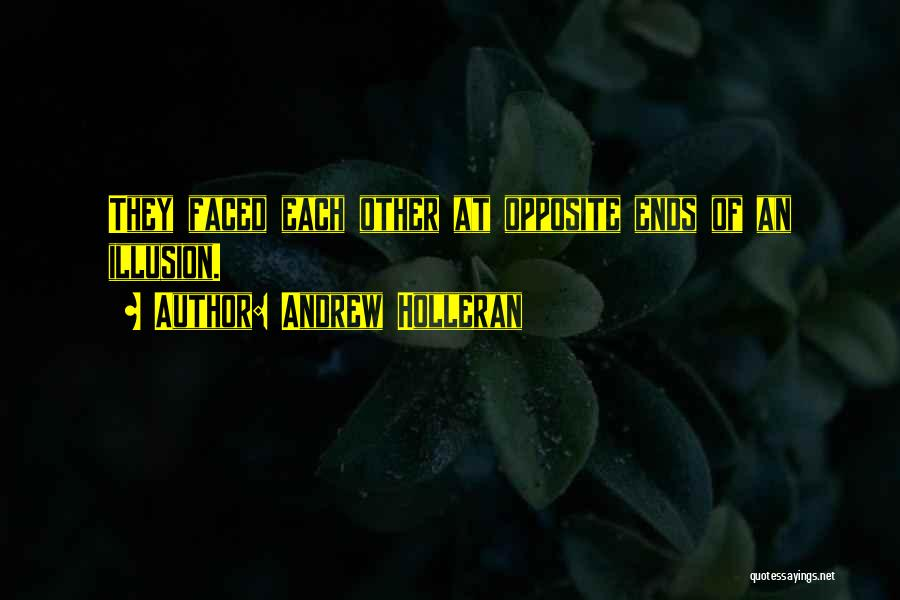 Disillusionment In Love Quotes By Andrew Holleran
