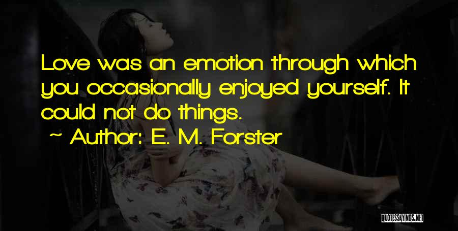Disillusionment In Love Quotes By E. M. Forster