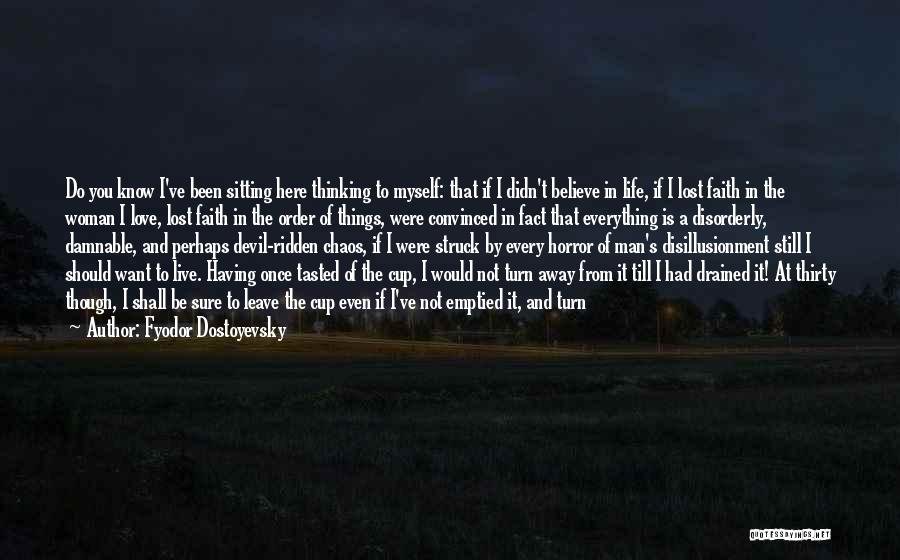 Disillusionment In Love Quotes By Fyodor Dostoyevsky