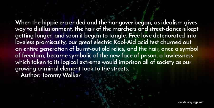 Disillusionment In Love Quotes By Tommy Walker