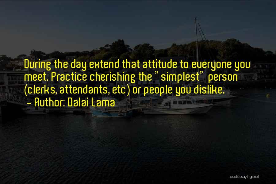 Dislike Attitude Quotes By Dalai Lama