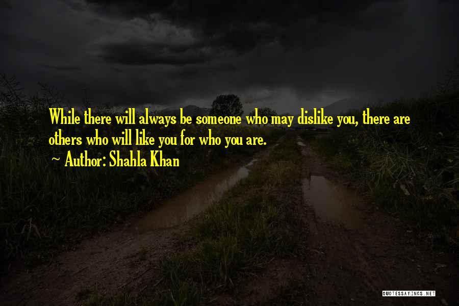 Dislike Attitude Quotes By Shahla Khan