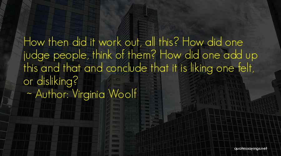 Disliking Work Quotes By Virginia Woolf