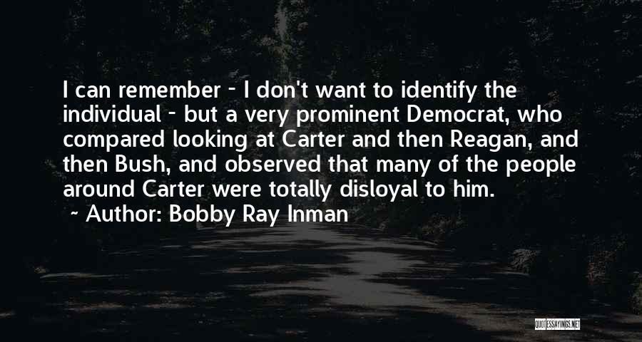 Disloyal Quotes By Bobby Ray Inman