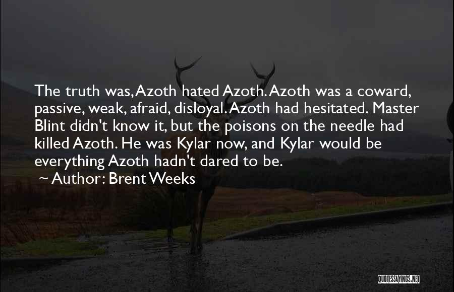 Disloyal Quotes By Brent Weeks