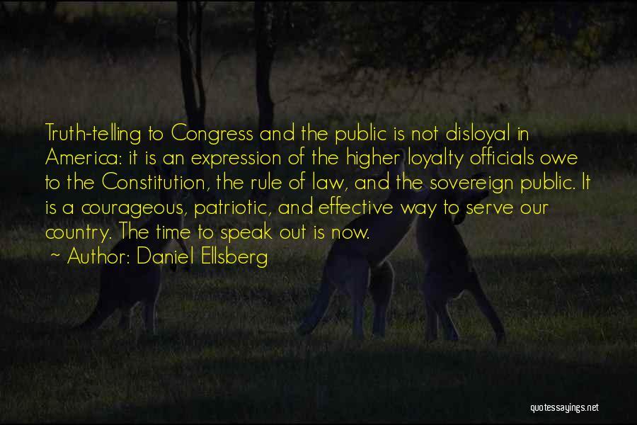 Disloyal Quotes By Daniel Ellsberg