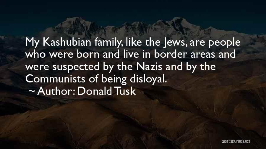 Disloyal Quotes By Donald Tusk