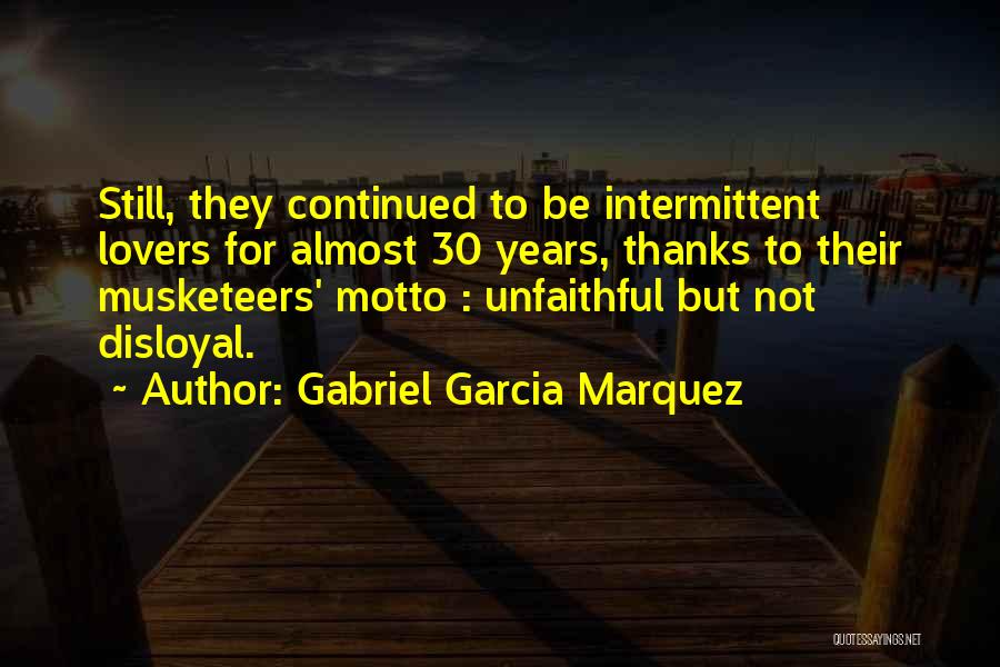 Disloyal Quotes By Gabriel Garcia Marquez