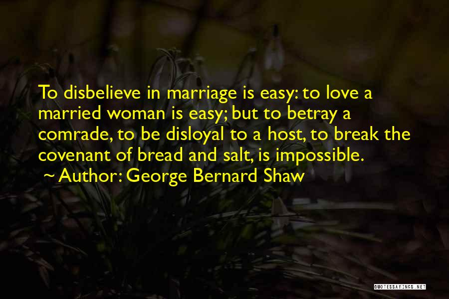 Disloyal Quotes By George Bernard Shaw