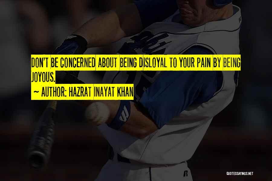 Disloyal Quotes By Hazrat Inayat Khan
