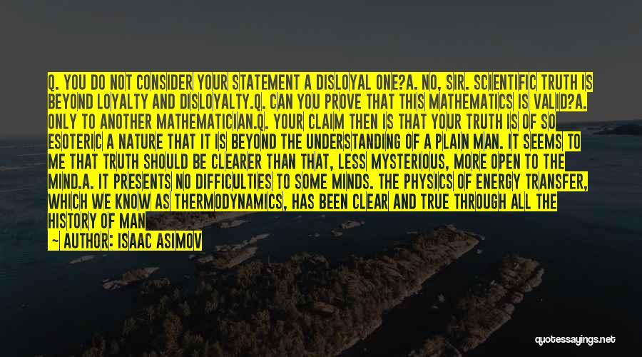 Disloyal Quotes By Isaac Asimov
