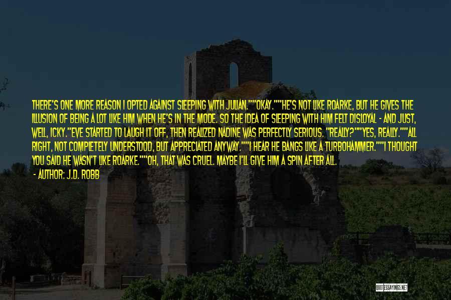 Disloyal Quotes By J.D. Robb