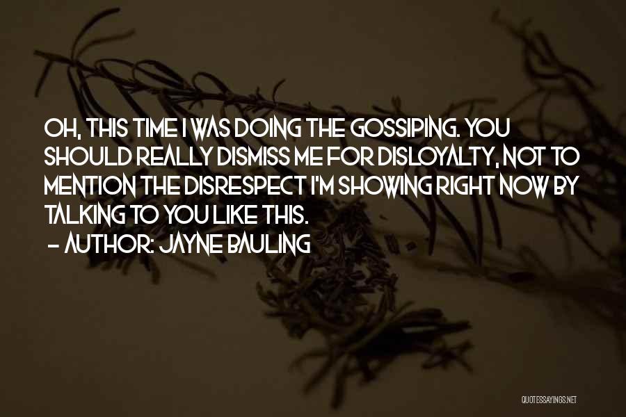 Disloyal Quotes By Jayne Bauling