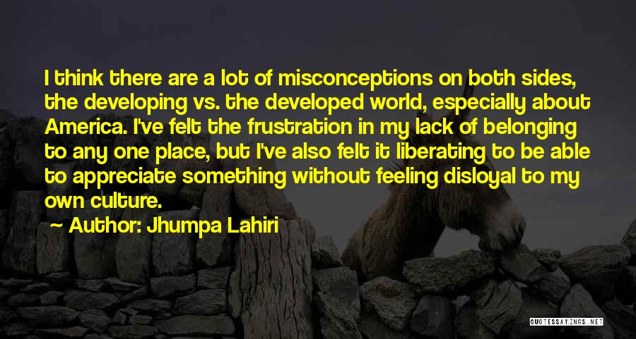 Disloyal Quotes By Jhumpa Lahiri