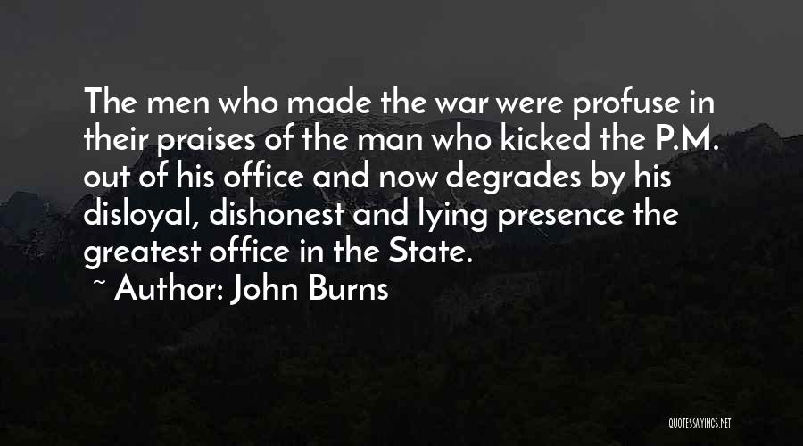 Disloyal Quotes By John Burns