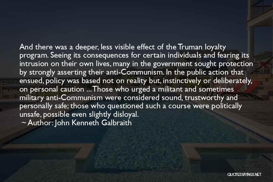 Disloyal Quotes By John Kenneth Galbraith