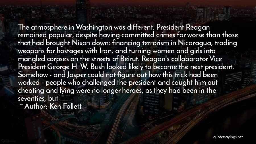 Disloyal Quotes By Ken Follett