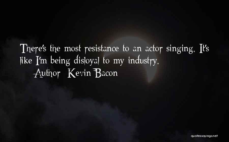 Disloyal Quotes By Kevin Bacon