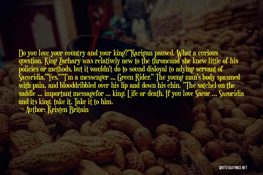 Disloyal Quotes By Kristen Britain