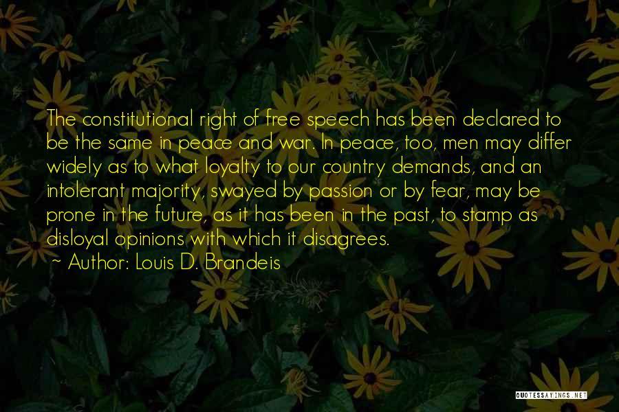 Disloyal Quotes By Louis D. Brandeis