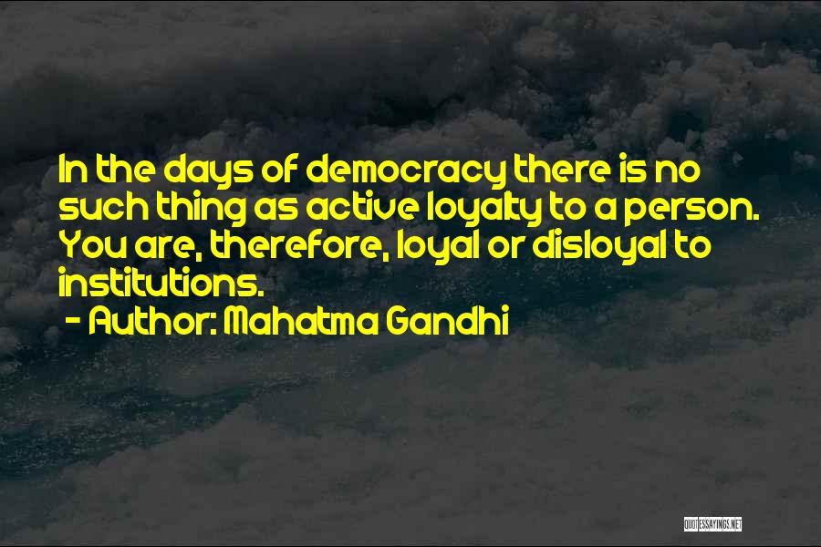 Disloyal Quotes By Mahatma Gandhi