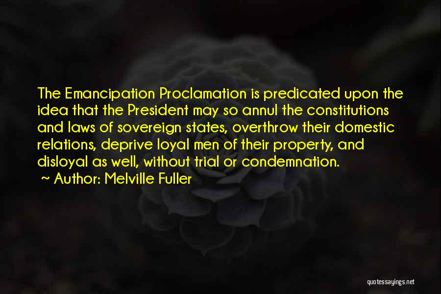 Disloyal Quotes By Melville Fuller