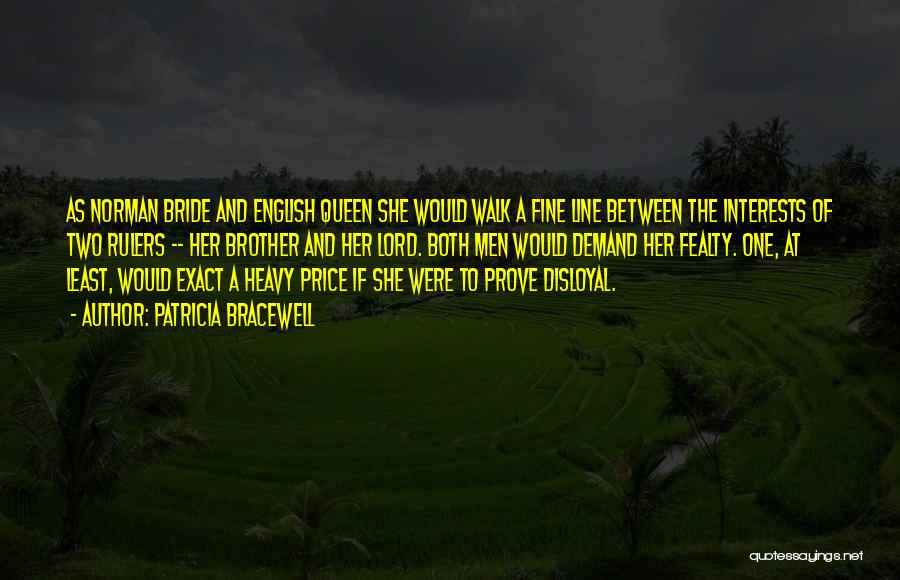 Disloyal Quotes By Patricia Bracewell