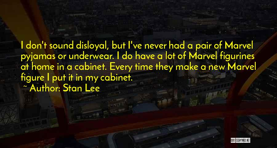 Disloyal Quotes By Stan Lee