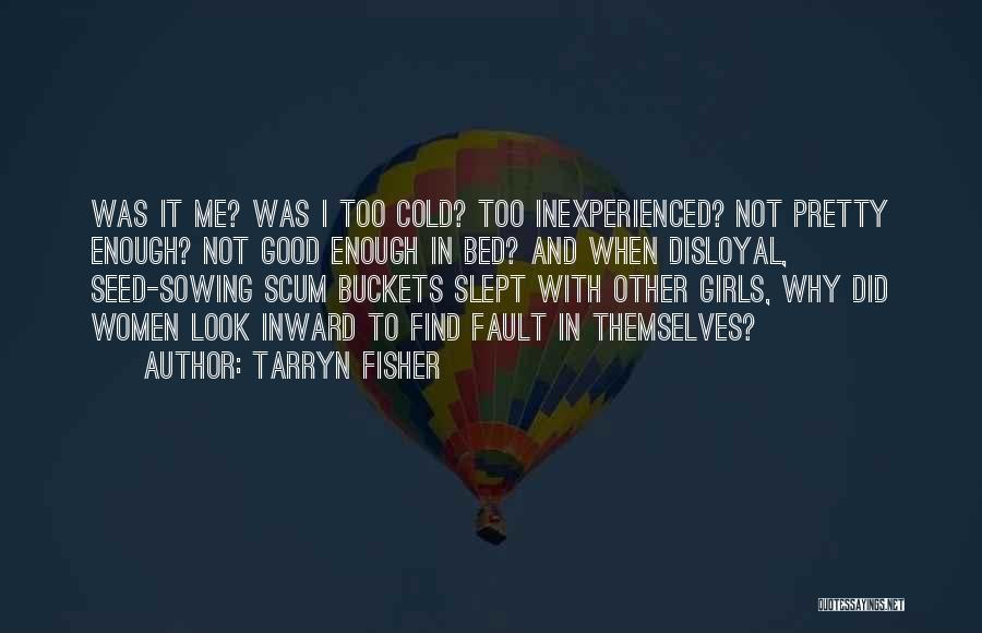 Disloyal Quotes By Tarryn Fisher