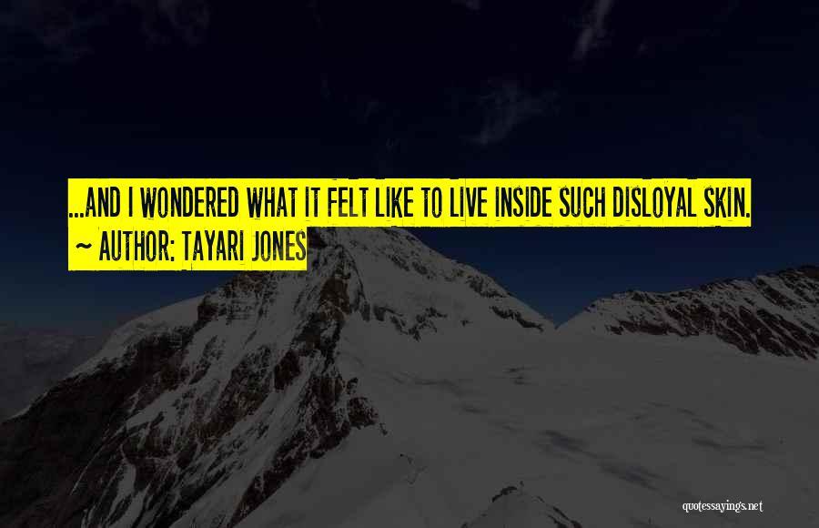 Disloyal Quotes By Tayari Jones