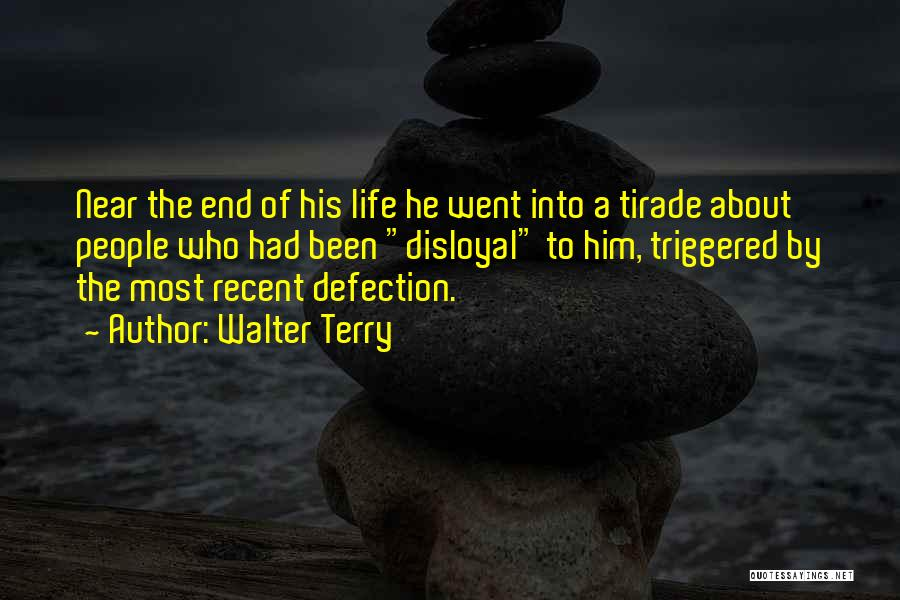 Disloyal Quotes By Walter Terry