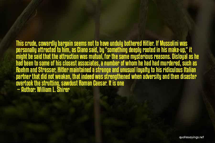 Disloyal Quotes By William L. Shirer