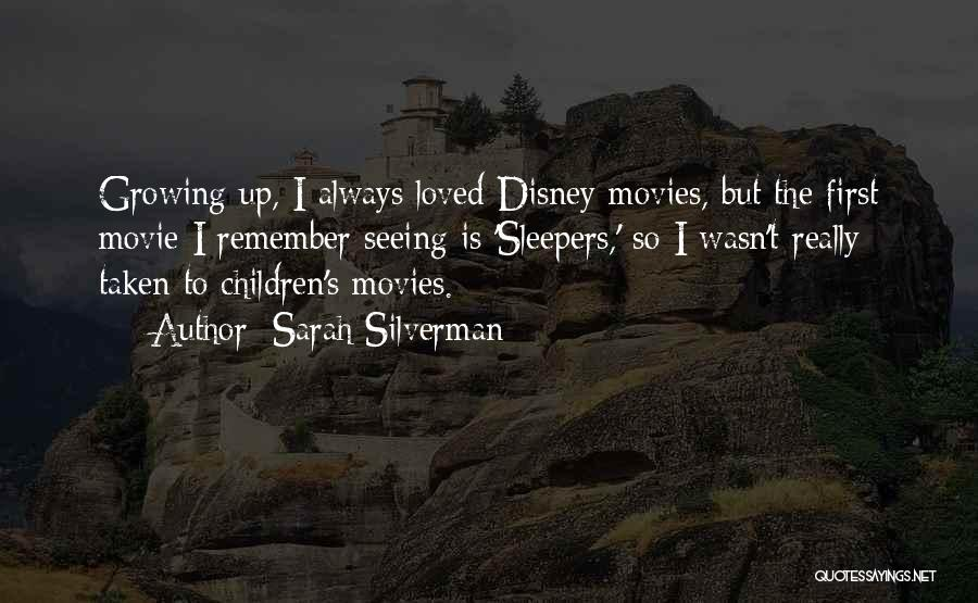 Disney Movie Growing Up Quotes By Sarah Silverman