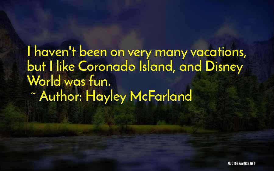 Disney Vacations Quotes By Hayley McFarland