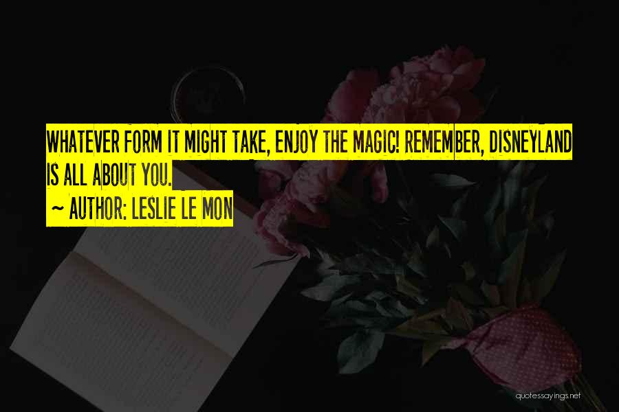 Disney Vacations Quotes By Leslie Le Mon