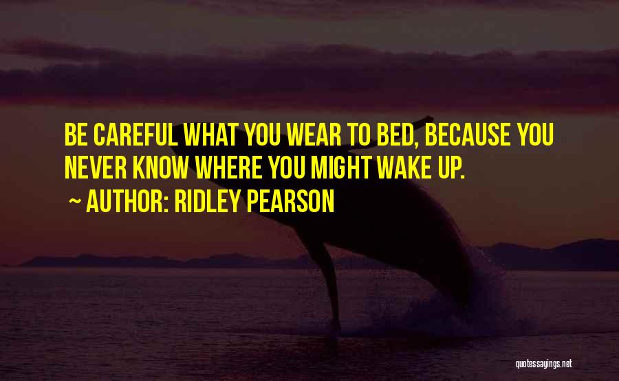 Disney Wake Up Quotes By Ridley Pearson