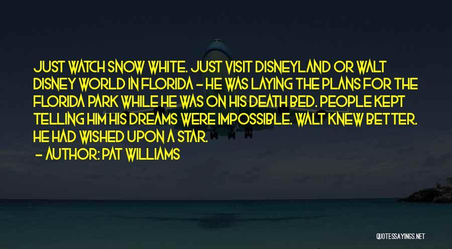 Disneyland By Walt Disney Quotes By Pat Williams