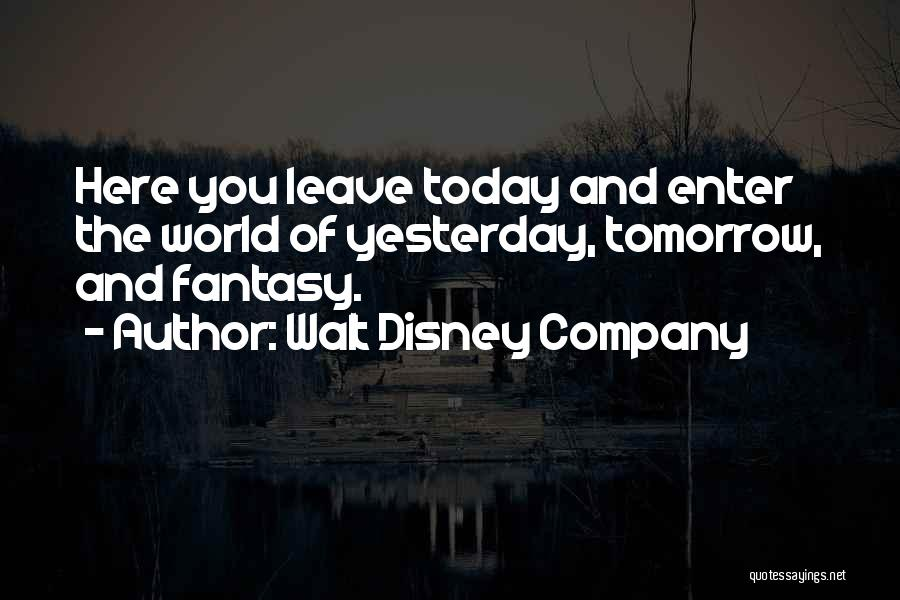 Disneyland By Walt Disney Quotes By Walt Disney Company