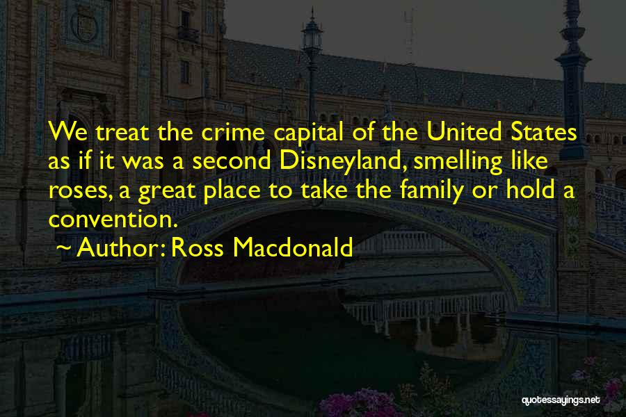Disneyland Family Quotes By Ross Macdonald