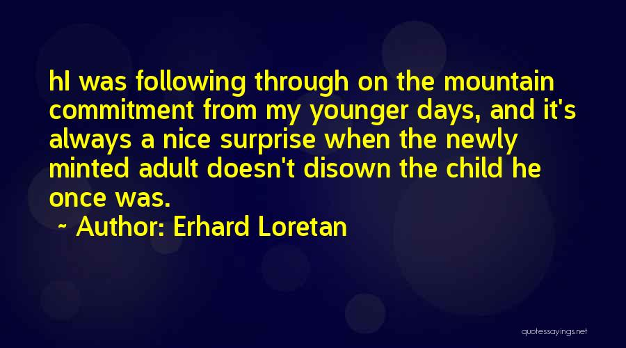 Disown Child Quotes By Erhard Loretan