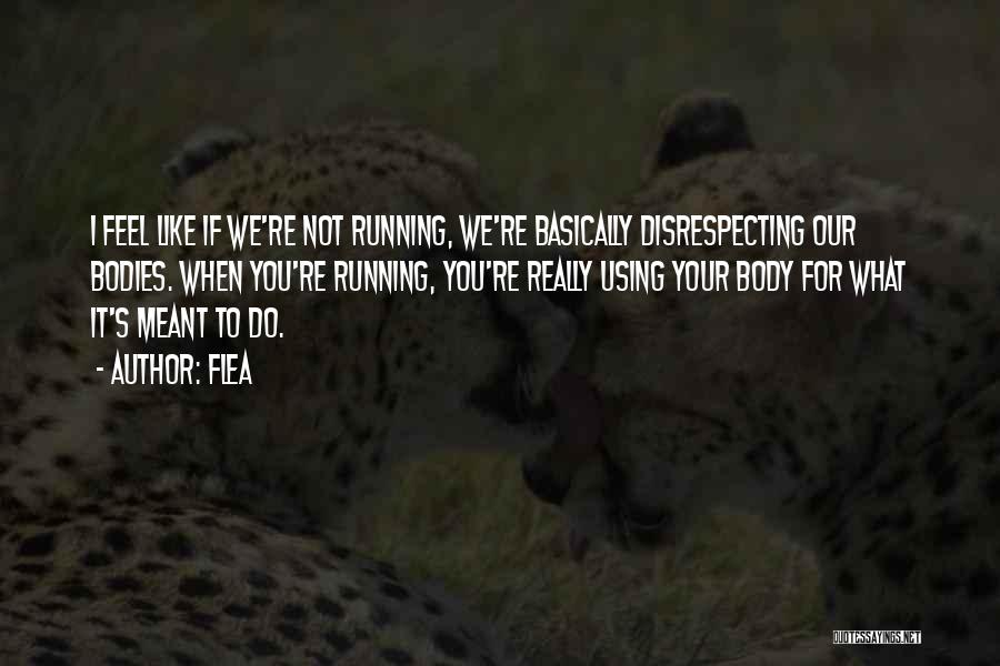 Disrespecting Quotes By Flea