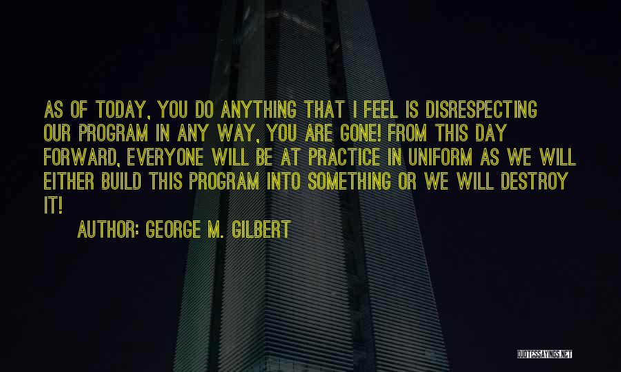Disrespecting Quotes By George M. Gilbert