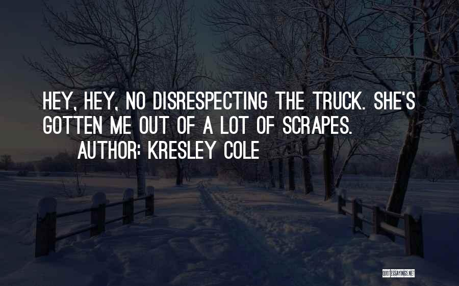 Disrespecting Quotes By Kresley Cole
