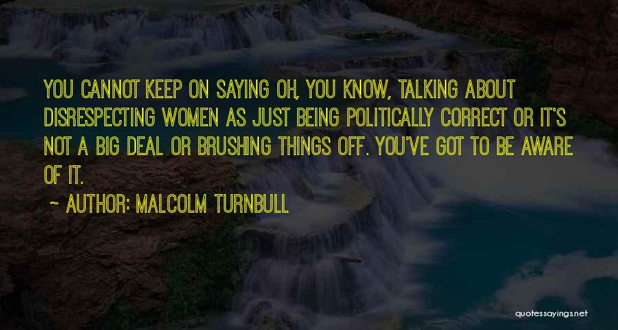 Disrespecting Quotes By Malcolm Turnbull
