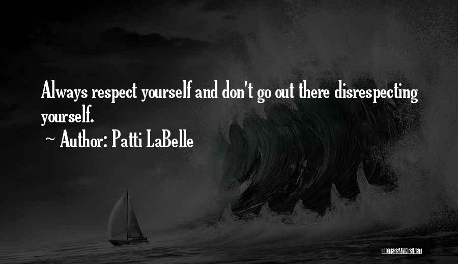 Disrespecting Quotes By Patti LaBelle