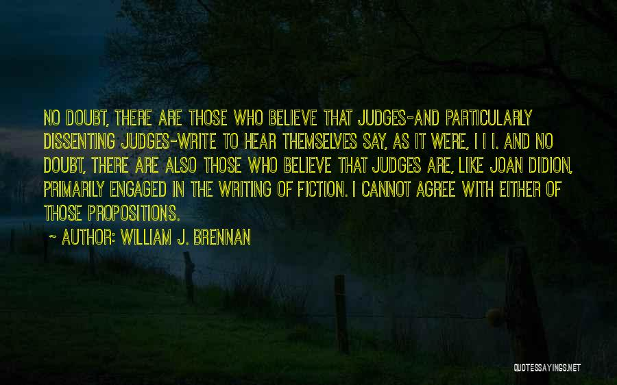 Dissenting Judges Quotes By William J. Brennan