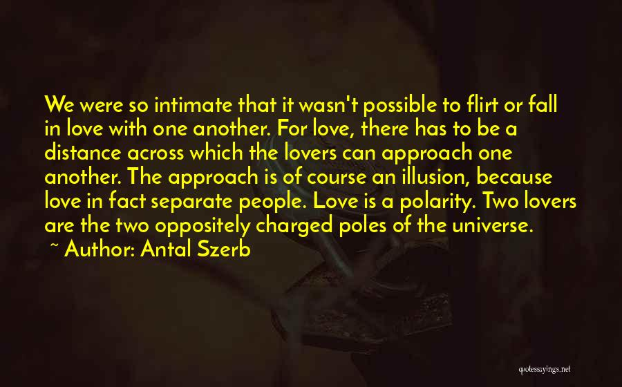 Distance Cannot Separate Love Quotes By Antal Szerb