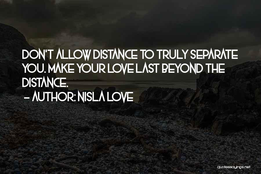 Distance Cannot Separate Love Quotes By Nisla Love